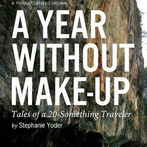 A Year Without Make-Up: Tales of a 20-Something Traveler [Audiobook]