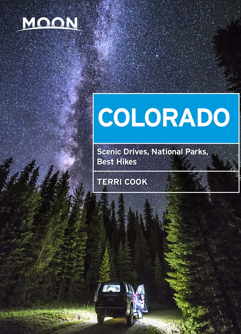 Moon Colorado: Scenic Drives, National Parks, Best Hikes (Travel Guide), 10th Edition