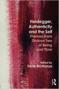 Heidegger, Authenticity and the Self: Themes From Division Two of Being and Time