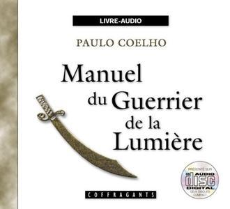 "Paulo Coelho, ""Manuel du Guerrier de la Lumiere"""