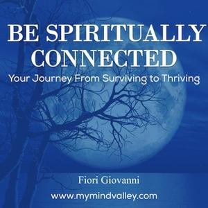 «Be Spiritually Connected» by Fiori Giovanni