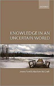 Knowledge in an Uncertain World [Repost]