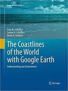 The Coastlines of the World with Google Earth: Understanding our Environment (Repost)