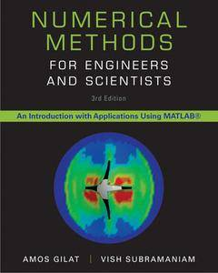 """Numerical Methods for Engineers and Scientists: An Introduction with Applications using MATLAB"" by Amos Gilat"