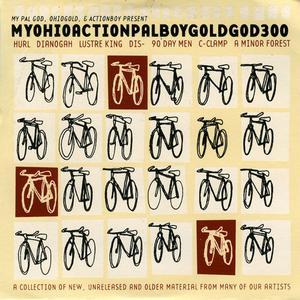 VA - MyOhioActionPalBoyGoldGod300 (1999) {My Pal God/Ohio Gold/ActionBoy}