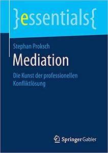 Mediation: Die Kunst der professionellen Konfliktlösung