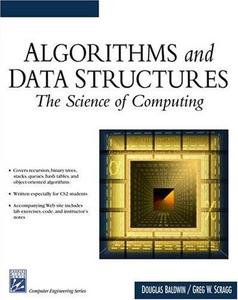 Douglas Baldwin, «Algorithms and Data Structures: The Science of Computing»