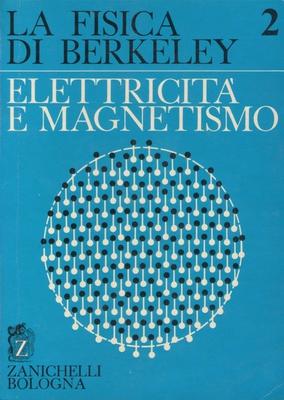 Edward M. Purcell - La fisica di Berkeley. Elettricità e magnestismo Vol.2 (1971)