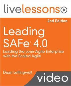 Leading SAFe (Scaled Agile Framework) 4.0 (2nd Edition)