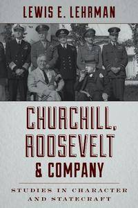 Churchill, Roosevelt & Company : Studies in Character and Statecraft