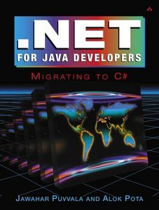 .NET for Java Developers: Migrating to C# By Jawahar Puvvala (repost)