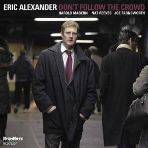 Eric Alexander - Don't Follow The Crowd (2011)