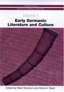 Early Germanic Literature and Culture (Camden House History of German Literature)