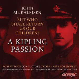 Choral Arts Northwest - John Muehleisen: But Who Shall Return Us Our Children: (Live) (2019)