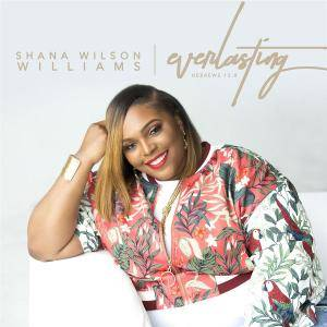 Shana Wilson-Williams - Everlasting (2018)