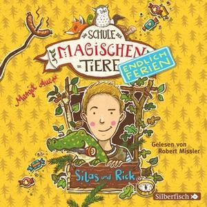 «Die Schule der magischen Tiere - Endlich Ferien: Silas und Rick» by Margit Auer