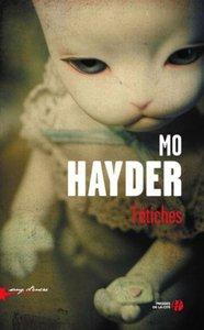 Fétiches - Mo Hayder