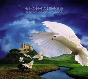 The Manhattan Transfer - The Chick Corea Songbook (2009)