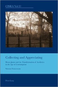 Collecting and Appreciating: Henry James and the Transformation of Aesthetics in the Age of Consumption
