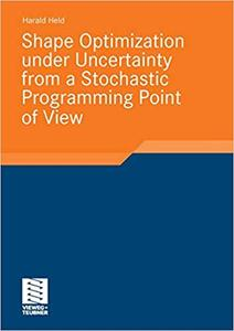 Shape Optimization under Uncertainty from a Stochastic Programming Point of View