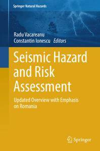 Seismic Hazard and Risk Assessment: Updated Overview with Emphasis on Romania