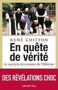 """René Guitton, """"En quête de vérité - Le martyre des moines de Tibhirine"""""""