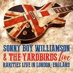 The Yardbirds & Sonny Boy Williamson - Sonny Boy Williamson & the Yardbirds (Live in London, England) (2019)