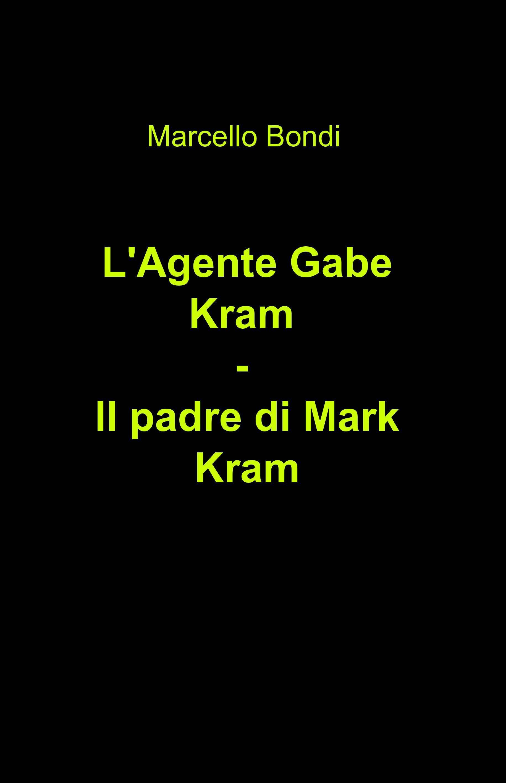 L'Agente Gabe Kram – Il padre di Mark Kram