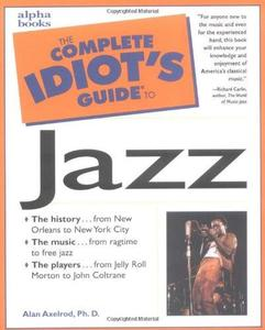 The Complete Idiot's Guide to Jazz