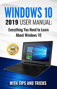 Windows 10: 2019 User Manual