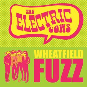 The Electric Cows - Wheatfield Fuzz (2019)