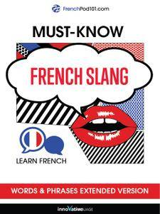 Learn French: Must-Know French Slang Words & Phrases, Extended Version [Audiobook]