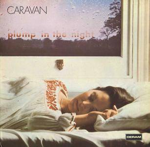 Caravan - For Girls Who Grow Plump In The Night (1973) [Vinyl Rip 16/44 & mp3-320 + DVD]