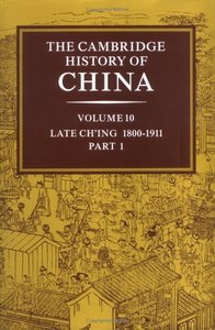 The Cambridge History of China: Volume 10, Late Ch'ing 1800-1911