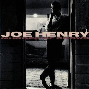 Joe Henry - Murder Of Crows (1989)