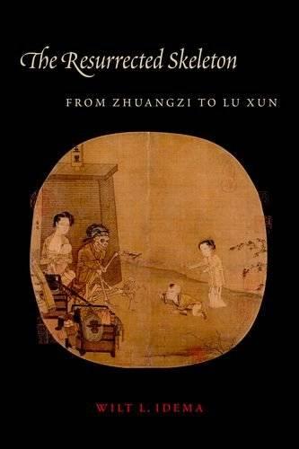 The Resurrected Skeleton: From Zhuangzi to Lu Xun