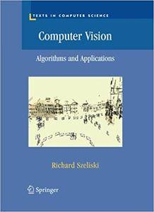 Computer Vision: Algorithms and Applications (Texts in Computer Science) (Repost)