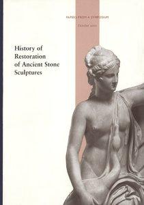 "Janet Burnett Grossman, Jerry Podany, Marion True, ""History of Restoration of Ancient Stone Sculptures"" (repost)"