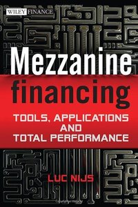 Mezzanine Financing: Tools, Applications and Total Performance (repost)