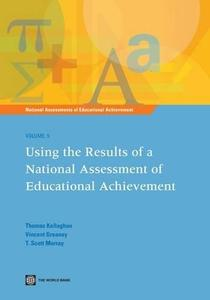 Using the Results of a National Assessment of Educational Achievement (National Assessments of Ed...