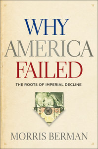 Why America Failed: The Roots of Imperial Decline (repost)
