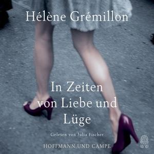 «In Zeiten von Liebe und Lüge» by Helene Gremillon