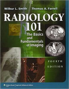 Radiology 101: The Basics & Fundamentals of Imaging, 4th edition (repost)