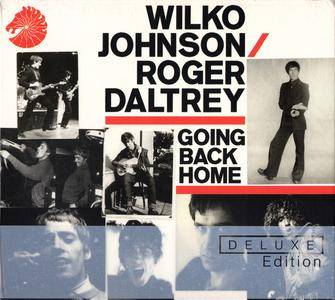 Wilko Johnson & Roger Daltrey - Going Back Home (2014) 2CD Deluxe Edition
