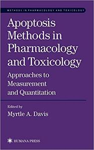 Apoptosis Methods in Pharmacology and Toxicology: Approaches to Measurement and Quantification (Repost)