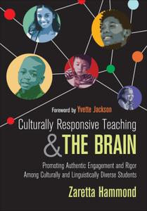 Culturally Responsive Teaching and the Brain: Promoting Authentic Engagement and Rigor Among Culturally and...