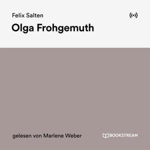 «Olga Frohgemuth» by Felix Salten