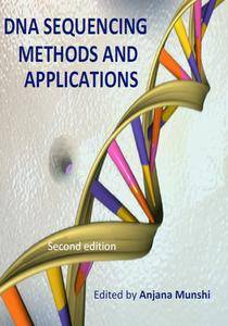 """""""DNA Sequencing: Methods and Applications"""" ed. by Anjana Munshi"""