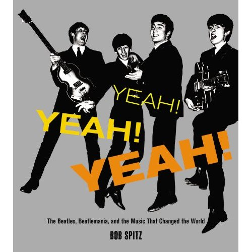 Yeah! Yeah! Yeah!: The Beatles, Beatlemania, and the Music that Changed the World (repost)