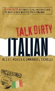 «Talk Dirty Italian» by Alexis Munier,Emmanuel Tichelli